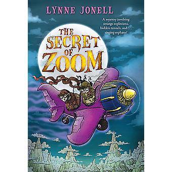 The Secret of Zoom by Lynne Jonell - 9780312659332 Book