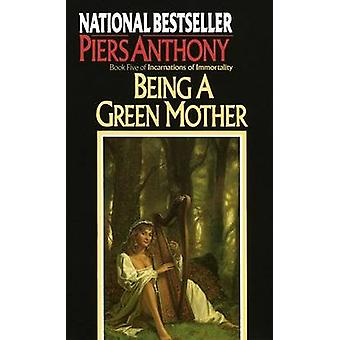 Being a Green Mother by Piers Anthony - 9780345322234 Book