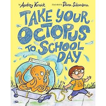 Take Your Octopus to School Day by Take Your Octopus to School Day -