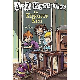 The Kidnapped King by Ron Roy - John Steven Gurney - 9780613258760 Bo