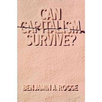 Can Capitalism Survive? by Benjamin A. Rogge - 9780913966471 Book