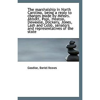 The Marshalship in North Carolina - Being a Reply to Charges Made by