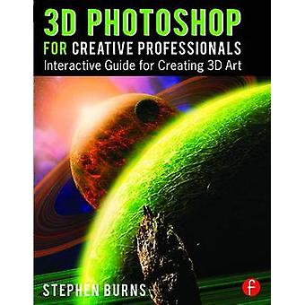 3D Photoshop for Creative Professionals - Interactive Guide for Creati