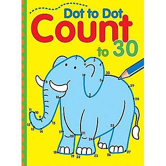 Dot to Dot Count to 30 by Sterling - 9781402751349 Book