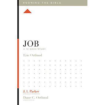 Job - A 12-Week Study by Eric Ortlund - Lane T. Dennis - 9781433551048
