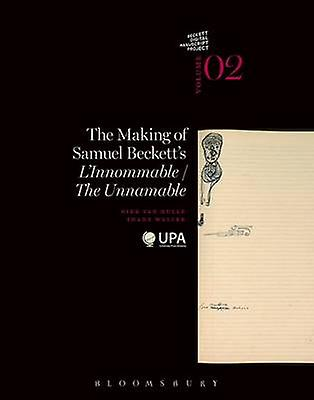 The Making of Samuel Beckett&s l&Innommable the Unnamable by Dirk van