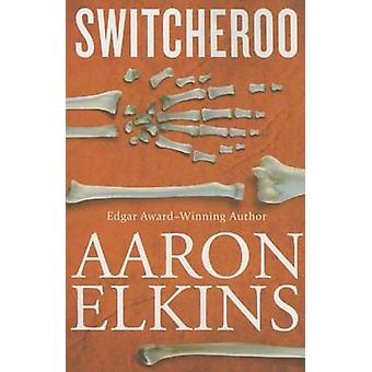 Switcheroo by Aaron Elkins - 9781477827680 Book
