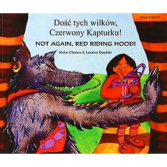 Not Again Red Riding Hood by Kate Clynes - Louise Daykin - 9781852699