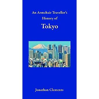 An Armchair Traveller's History of Tokyo by An Armchair Traveller's H
