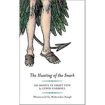 The Hunting of the Snark by Lewis Carroll - Mahendra Singh - 97819355
