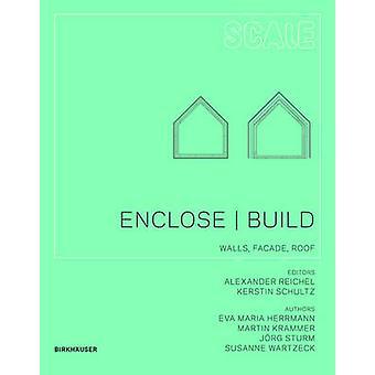 Enclose  - Build - Walls - Facade - Roof by Susanne Wartzeck - Jorg St