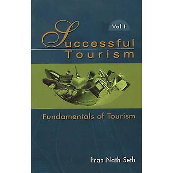Successful Tourism - Volume 1 - Fundamentals of Tourism by Pran Nath Se