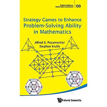 Strategy Games To Enhance Problem-solving Ability In Mathematics by A
