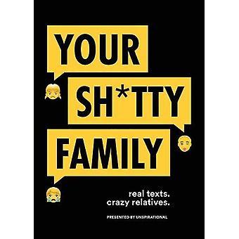 Votre Sh * tty famille - textes réels. Parents fous. par Unspirational - 9