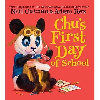Chu's First Day of School by Neil Gaiman - Adam Rex - 9780062371492 B