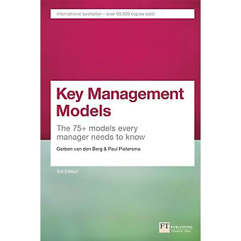 Key Management Models: The 75+ Models Every Manager Needs to Know (Paperback) by Van Den Berg Gerben Pietersma Paul