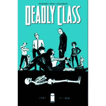 Deadly Class Volume 1: Reagan Youth (Paperback) by Remender Rick Craig Wesley Loughridge Lee