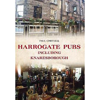 Harrogate Pubs Including Knaresborough par Paul Chrystal