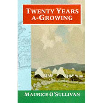Twenty Years A-Growing by Maurice O'Sullivan - Moya Llewellyn Davies