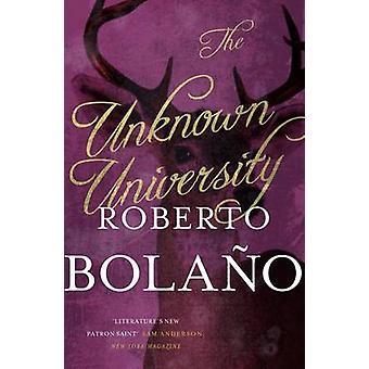 De onbekende universiteit (belangrijkste markt Ed.) door Roberto Bolano - 97803305