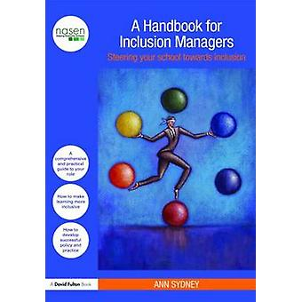A Handbook for Inclusion Managers - Steering Your School Towards Inclu