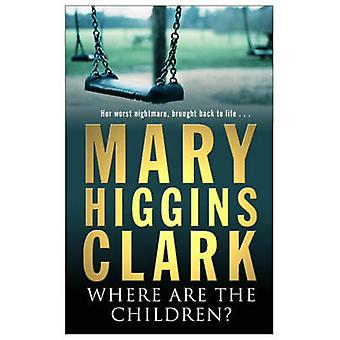 Where are the Children? by Mary Higgins Clark - 9780743484381 Book