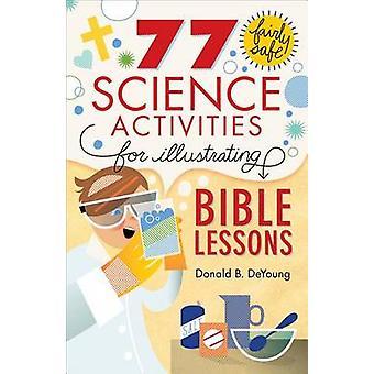 77 attività di scienza e abbastanza sicura per illustrare la Bibbia lezioni di D