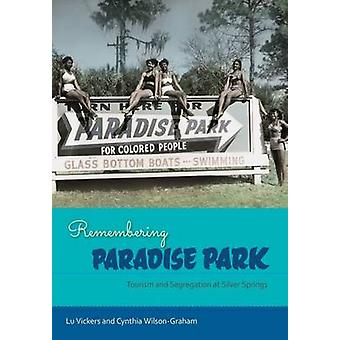 Remembering Paradise Park - Tourism and Segregation at Silver Springs