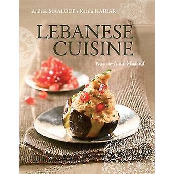 Cuisine libanaise - passé et présent de Andree Maalouf - Karim Haidar-
