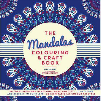 Die Mandalas Färbung & Handwerk buchen von Lisa Hughes - Patricia Moffett