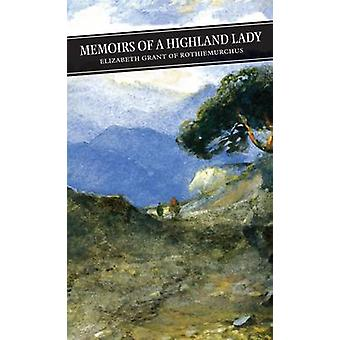 Memoirs of a Highland Lady (Main) by Elizabeth Grant - Andrew Tod - 9