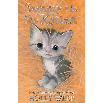 Sammy the Shy Kitten by Holly Webb - Sophy Williams - 9781847156488 B