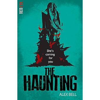 The Haunting by Alex Bell - 9781847154583 Book