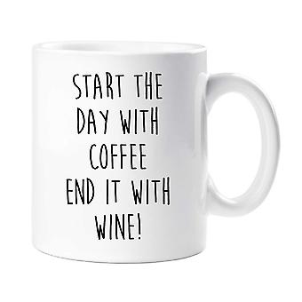 Start The Day With Coffee End It With Wine Mug