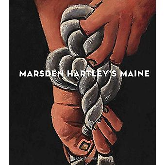 Marsden Hartley's Maine by Donna M. Cassidy - Randall Griffey - Eliza
