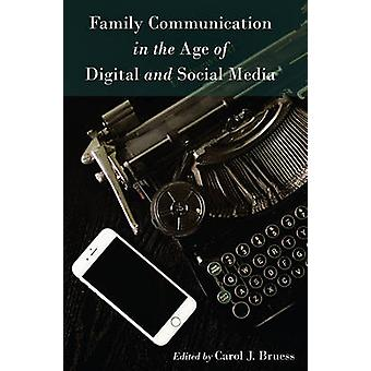 Family Communication in the Age of Digital and Social Media by Carol