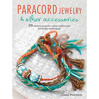 Paracord Jewelry & Other Accessories - 35 Stylish Projects Using Tradi