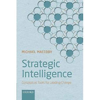 Intelligence stratégique: Les outils conceptuels pour diriger le changement