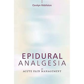 Epidurale Analgesie in der akuten Schmerzbehandlung