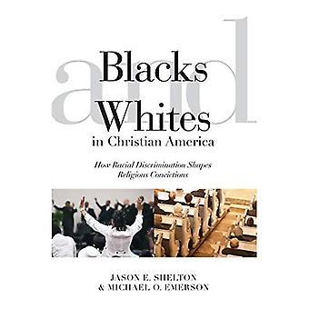 Sorte og hvide i Christian Amerika: hvordan racediskrimination figurer religiøse overbevisninger