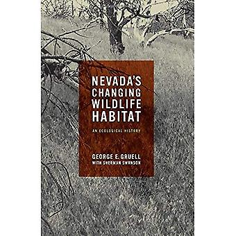 Nevada's Changing Wildlife Habitat: An Ecological History (Wilbur S. Shepperson Series in History and Humanities)