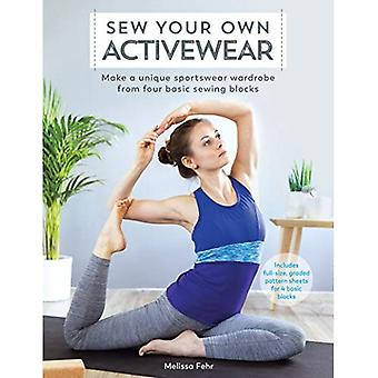 Sew Your Own Activewear: Make a unique sportswear wardrobe from four basic sewing blocks (Paperback)