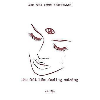 Ela se sentiu como se sentindo nada