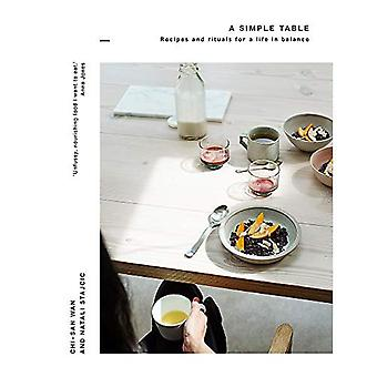 A Simple Table: Recipes & rituals for a life in balance