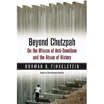 Beyond Chutzpah: På misbrug af antisemitisme og misbrug af historien