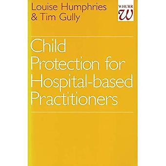 Protection de l'enfance pour l'hôpital basé praticiens