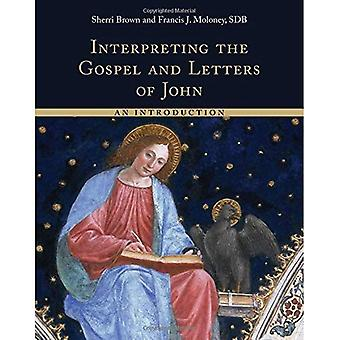 Interpreting the Gospel and� Letters of John: An Introduction