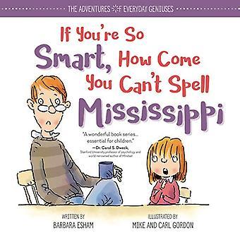 Om du är så Smart, hur kommer du inte stava Mississippi (Adventures vardagliga genier)