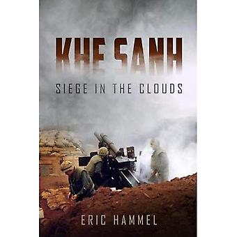 Khe Sanh: Siege in the Clouds. an Oral History