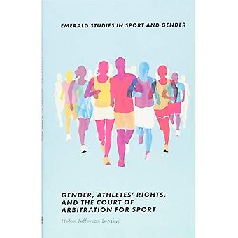 Gender, Athletes' Rights, and the Court of Arbitration for Sport (Emerald Studies in Sport and Gender)